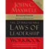 The 21 Irrefutable Laws of Leadership Workbook: Revised and   Updated