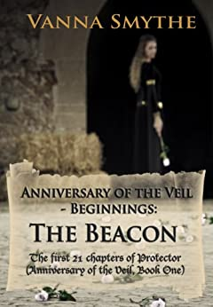 Anniversary of the Veil-Beginnings: The Beacon by [Smythe, Vanna]