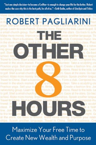 Pdfdownload The Other 8 Hours Maximize Your Free Time To Create