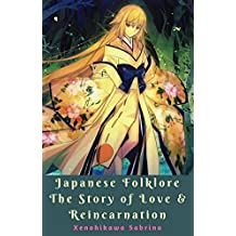 Japanese Folklore The Story of Love & Reincarnation
