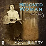 Beloved Woman: Appalachian Journey, Book 3 | CC Tillery,Cyndi Tillery Hodges,Christy Tillery Fench