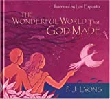 The Wonderful World That God Made, P. J. Lyons, 0825431662