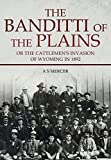 Download The Banditti of the Plains: Or The Cattlemen's Invasion of Wyoming in 1892 in PDF ePUB Free Online