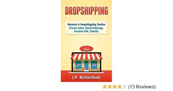Amazon com: Dropshipping: Become A Dropshipping Genius