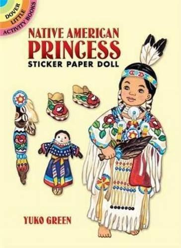 Native American Princess Sticker Paper Doll (Dover Little Activity Books Paper Dolls) (Little Princess Paper)