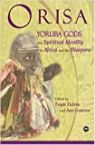 img - for ORISA: Yoruba Gods and Spiritual Identity in Africa and the Diaspora book / textbook / text book