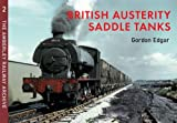 British Austerity Saddles Tanks: The Amberley Railway Archive 2 Austerity Locomotives