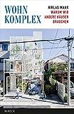 Wohnkomplex: Warum wir andere Häuser brauchen