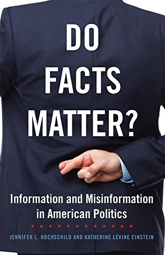 Do Facts Matter?: Information and Misinformation in American Politics (The Julian J. Rothbaum Distinguished Lecture Series)
