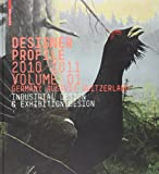 Designer Profile 2010/2011: Industrial + Exhibition Design, Princeton Architectural Press, 3034600593