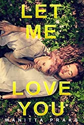 Let Me Love You: A Young Adult High School Romance Novel