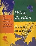 Wild Garden, Dian Marino, 189635713X
