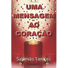 UMA MENSAGEM AO CORAÇÃO (Portuguese Edition)