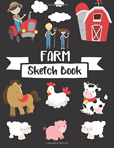 Farm Sketch Book: For Kids Sketchbook, Practice Learning  How To Draw Sketch Pad, 8.5 x 11 Large Blank Pages For Sketching, Sketchbook For Kids, ... Horse, Barn (I Can Draw Series) (Volume 8) PDF