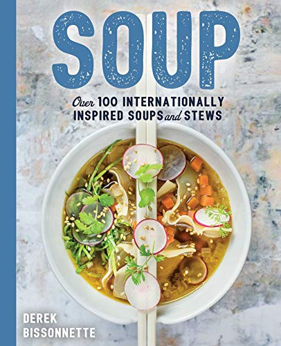 Soup: Over 100 Soups, Stews, and Chowders (The Art of Entertaining) by Derek Bissonnette