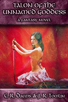 Talon of the Unnamed Goddess, a Fantasy Adventure by [Daems, C. R.]