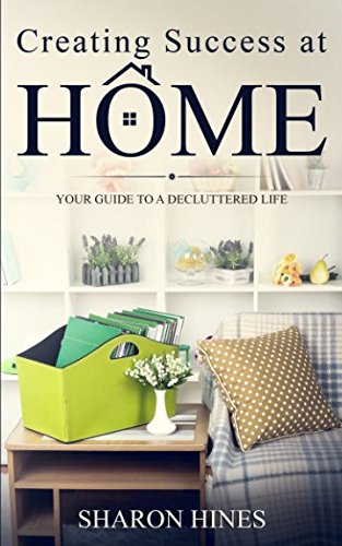 Creating Success At Home: Your Guide to a Decluttered Life (Living Barn Pottery)
