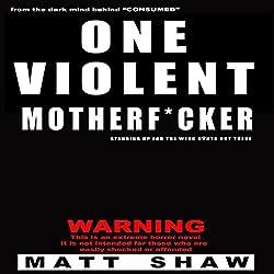 One Violent Motherf--ker