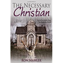 The Necessary Christian: An End-Time World Is Dying for a Resuscitated Church