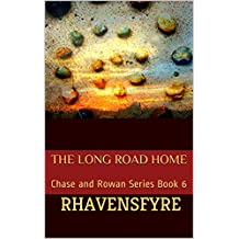 The Long Road Home: Chase and Rowan Series Book 6