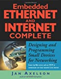 Embedded Ethernet and Internet Complete, Jan Axelson, 1931448000