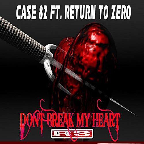 Dont Break My Heart (Ft. Return To Zero)