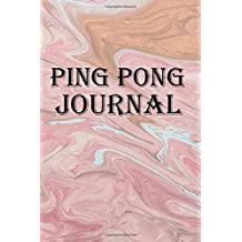 Ping Pong Journal: Keep track of our ping pong table tennis adventures