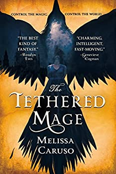 The Tethered Mage by Melissa Caruso fantasy book reviews