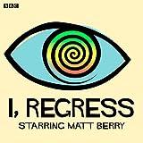 I, Regress (Complete Series)
