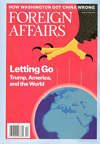 Foreign Affairs Magazine (March/April, 2018) Letting Go: Trump, America, and the World
