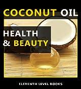 Coconut Oil Health & Beauty (English Edition)