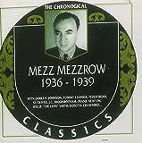 The Chronological Mezz Mezzrow, 1936-1939