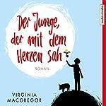 Der Junge, der mit dem Herzen sah | Virginia Macgregor