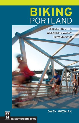 Biking Portland: 55 Rides From the Willamette Valley to Vancouver (Goods Wa Home Vancouver)