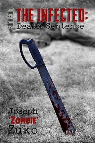The Infected: Death Sentence (Book Four) by [Zuko, Joseph]