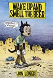 Wake up and Smell the Beer, Jon Longhi, 0916397831
