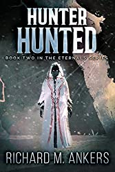 Hunter Hunted (The Eternals Book 2)