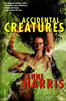 Accidental Creatures by [Harris, Anne]