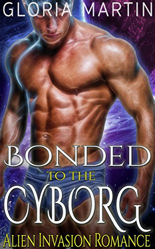 Bonded to the Cyborg : Alien Invasion Romance
