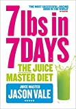 7lbs in 7 Days: The Juice Master Diet