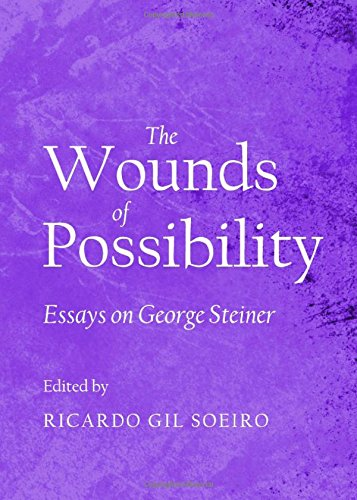 The Wounds of Possibility: Essays on George Steiner