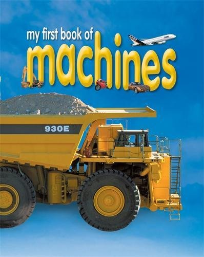 My First Book of Machines Caroline Bingham