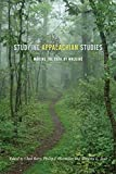 Studying Appalachian Studies : Making the Path by Walking, , 0252080831