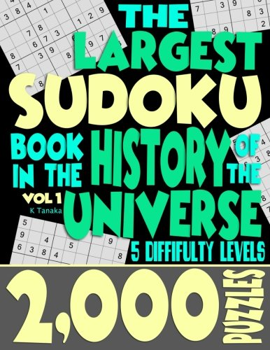 (The Largest Sudoku Book in the History of the Universe: 2000 Puzzles with 5 Difficulty Levels)