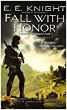 Front cover for the book Fall with Honor by E. E. Knight