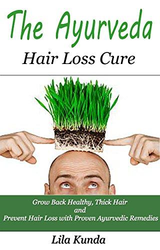 amazon com the ayurveda hair loss cure preventing hair loss andthe ayurveda hair loss cure preventing hair loss and reversing healthy hair growth for life
