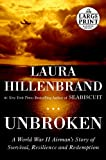 Unbroken: A World War II Story of Survival, Resilience, and Redemption (Random House Large Print) (Paperback)