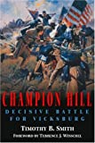 Front cover for the book Champion Hill: Decisive Battle for Vicksburg by Timothy B. Smith