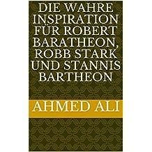 Die wahre Inspiration für Robert Baratheon, Robb Stark und Stannis Baratheon (A Song of Ice and Fire - Zusammenhänge zwischen Charakteren und historischen Personen 1) (German Edition)