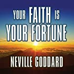 Your Faith Is Your Fortune | Neville Goddard